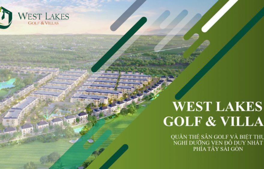 Khám phá dự án biệt thự West Lakes Golf Villas sang trọng tại Long An